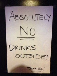 Absolutely No Drinks Outside!